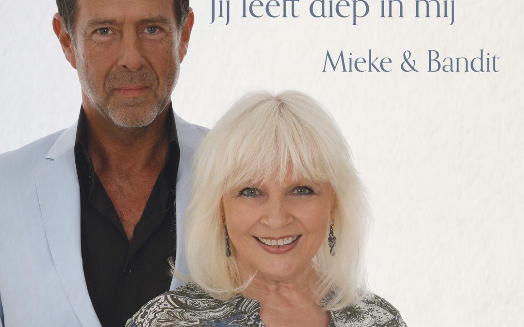 Nieuwe single Mieke & Bandit – Jij leeft diep in mij